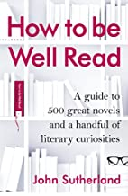 How to be Well Read: A guide to 500 great…