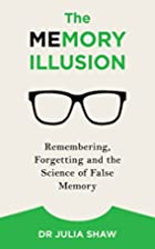 The Memory Illusion: Remembering,…