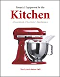 Fiell, Charlotte: Essential Products for the Kitchen: A Sourcebook of the World's Best Design (A Sourcebook of the World'd Best Design)