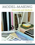 Model-Making: Materials and Methods by David…