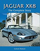 Jaguar XK8: The Complete Story (Crowood…