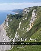 Dorset and East Devon: Landscape & Geology…