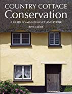 Country Cottage Conservation: A Guide to…