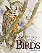 Drawing and painting birds by Tim Wootton