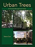 Cox, Steve: Urban Trees: A Practical Management Guide