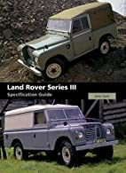 Land Rover Series III Specification Guide by…