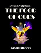 The Food Of Gods (Divine Nutrition) by…