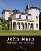 John Nash: Architect of the Picturesque by…