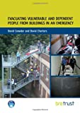 Crowder, David: Evacuating Vulnerable and Dependent People from Buildings in an Emergency