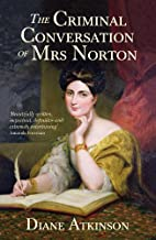 The Criminal Conversation of Mrs Norton by…