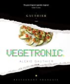 Alexis Gauthier: Vegetronic by Alexis…