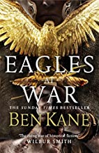 Eagles at War: Eagles of Rome 1 by Ben Kane