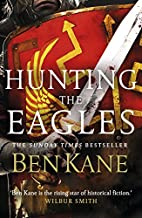 Hunting the Eagles (Eagles of Rome) by Ben…
