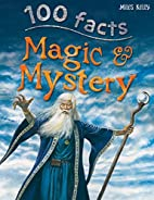 Magic & Mystery (100 Facts) by Carey Scott