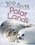 100 Things You Should Know About Polar Lands…