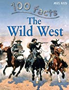 The Wild West (100 Facts) by Andrew Langley
