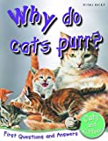 Johnson, Jinny: Cats And Kittens: Why Do Cats Purr? (First Questions And Answers)