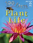 Plant Life (100 Facts) by Miles Kelly