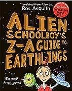 Letters from an Alien Schoolboy: Alien…