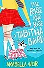 The Rise and Rise of Tabitha Baird - Arabella Weir