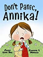 Don't Panic, Annika! by Clare Bell