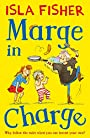Marge in Charge: Book one in the fun family series by Isla Fisher - Isla Fisher