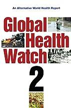 Global health watch 2 : an alternative world…