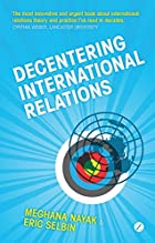 Decentering International Relations by…