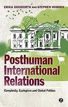Posthuman International Relations:…