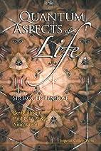 Quantum Aspects of Life by Derek Abbott