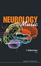 Neurology of Music by F. Clifford Rose