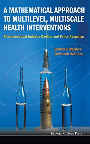 a-mathematical-approach-to-multilevel-multiscale-health-interventions-pharmaceutical-industry-decline-and-policy-response