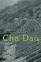 Cha Dao: The Way of Tea, Tea as a Way of…