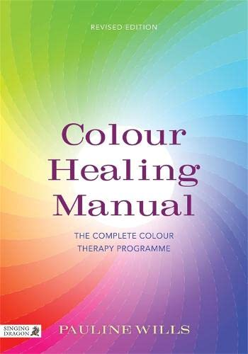 colour-healing-manual-the-complete-colour-therapy-programme-revised-edition
