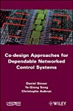 Christophe Aubrun: Co-design Approaches to Dependable Networked Control Systems (ISTE)