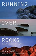 Running Over Rocks: Spiritual Practices to…