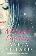 Moment Like This by Anita Notaro