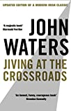 Waters, John: Jiving at the Crossroads