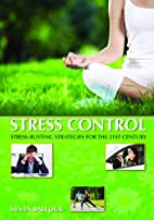 Stress control : stress-busting strategies…