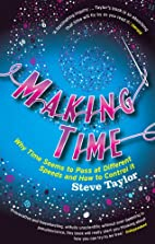 Making Time: Why Time Seems to Pass at…