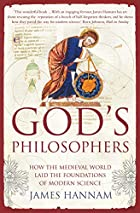 God's philosophers : how the medieval…