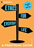 Robinson, Dave: Introducing Ethics for Everyday Life: A Practical Guide