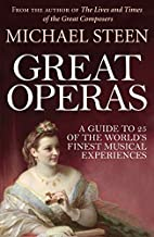 Great Operas: A Guide to 25 of the…