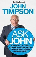 Ask John: Straight-talking, Common Sense…