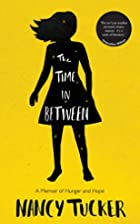 The Time In Between: A Memoir of Hunger and…