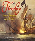 Fireship: The Terror Weapon of the Age of…