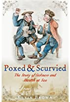 Poxed and Scurvied: The Story of Sickness &…