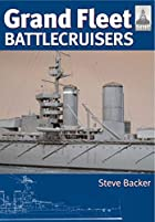 Grand Fleet Battlecruisers. by Steve Backer…