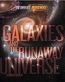 Prinja, Raman: Galaxies and the Runaway Universe (The Universe Rocks)