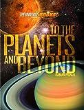 Prinja, Raman: To the Planets and Beyond (The Universe Rocks)